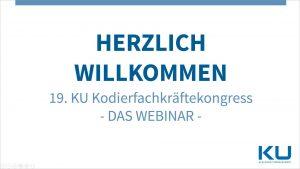 19. KU Kodierfachkräftekongress - Das Webinar am 6. Juli 2021